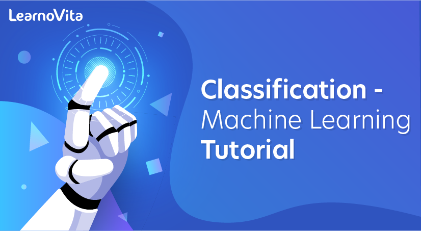 Classification - Machine Learning Tutorial