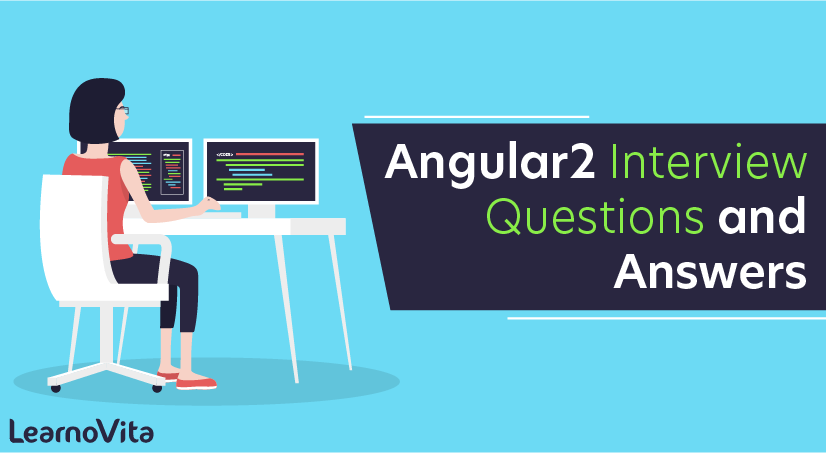 Angular2 Interview Questions and Answers