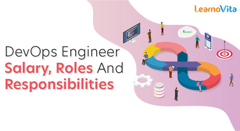 DevOps Engineer Salary, Roles and Responsibilities