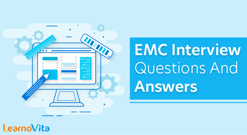 EMC Interview Questions and Answers