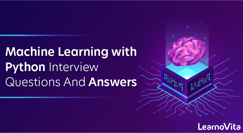 Machine Learning with Python Interview Questions and Answers