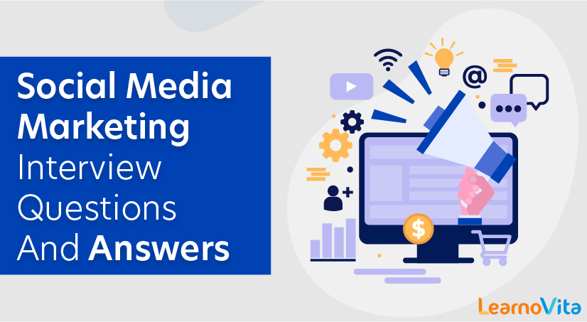 Social Media Marketing Interview Questions and Answers