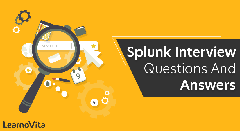 Splunk Interview Questions and Answers
