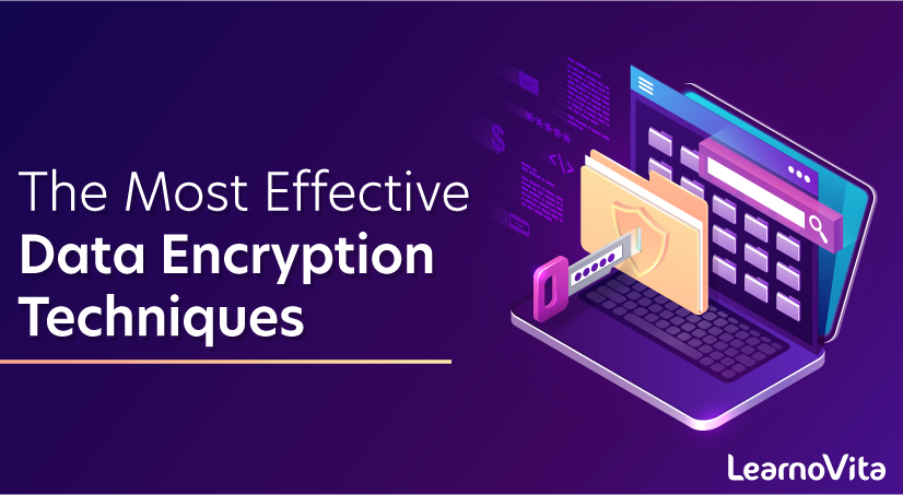 The Most Effective Data Encryption Techniques
